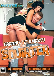 Granny Is A Nasty Squirter