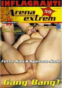 Arena Extrem 59 Fette Sau & Sperma-Sosse Sperma-Sosse