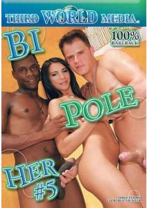 Bi Pole Her #5