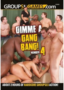 Gimme A Gang Bang! 04