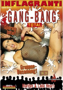 Gang-Bang total - Marilyn & Laila Heart