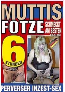 Muttis Fotze - 6 Std.